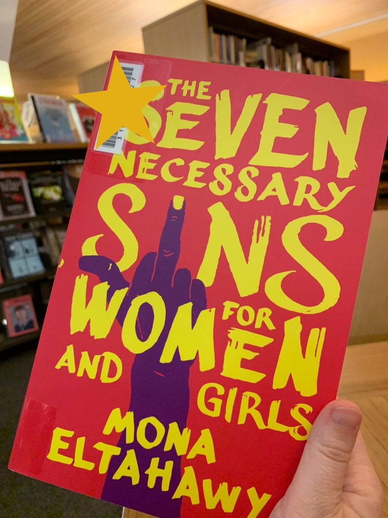 """image of Mona Eltahawy's """"The Seven Necessary Sins for Women and Girls"""" featuring a neat sticker to hide the library barcode haha"""